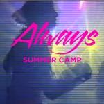 Avec «Always», changement de cap pour Summer Camp