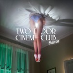 Two Door Cinema Club – Beacon