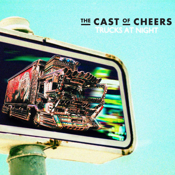 The Cast Of Cheers - Trucks At Night