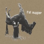 Fat Supper – Fat Supper