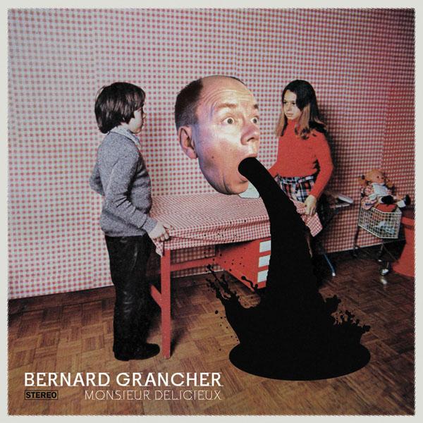 Bernard Grancher - Monsieur Delicieux