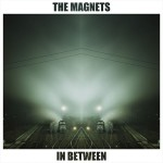 The Magnets – In Between