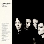 [LP] Savages – Silence Yourself