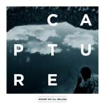 Capture – Where We All Belong ou la Force Unifiée