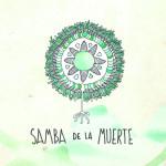 SAmBA De La mUERTE – 4