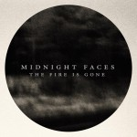 [LP] Midnight Faces – The Fire Is Gone