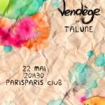 [Jeu] 2×2 places à gagner pour Vendège et Talune au Paris Paris Club