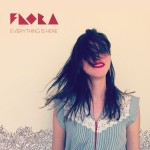 Flora – Everything is Here