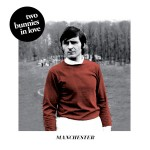 Two Bunnies In Love – Manchester EP