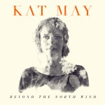 Kat May – Beyond The North Wind