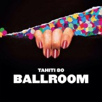 Tahiti 80 – Ballroom