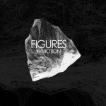 Figures In Motion – Confusion Will Pass