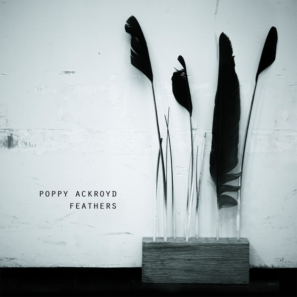 Poppy Ackroyd - Feathers