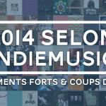 [Dossier] 2014 selon indiemusic