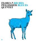 Florian Pellissier Quintet – Biches Bleues