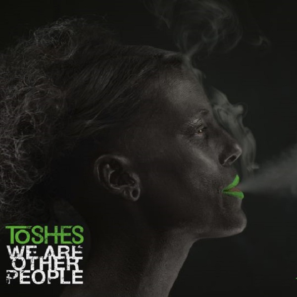 Toshes - We Are Other People