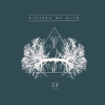 [EP] Sisters On Wire – EP