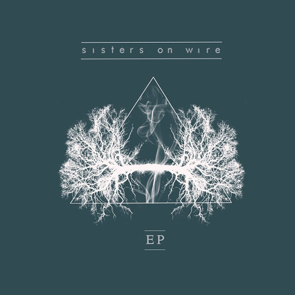 Sisters On Wire - EP