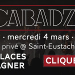 [Jeu] Cabadzi à Saint-Eustache : 3×2 places à gagner