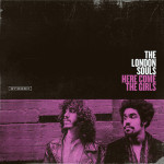 [LP] The London Souls – Here Come The Girls