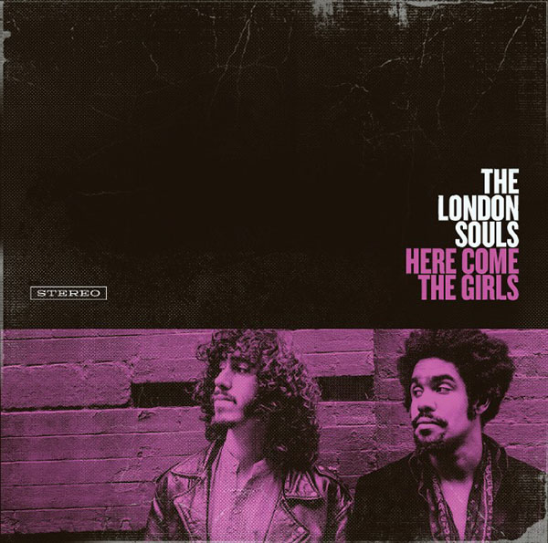 The London Souls - Here Come The Girls