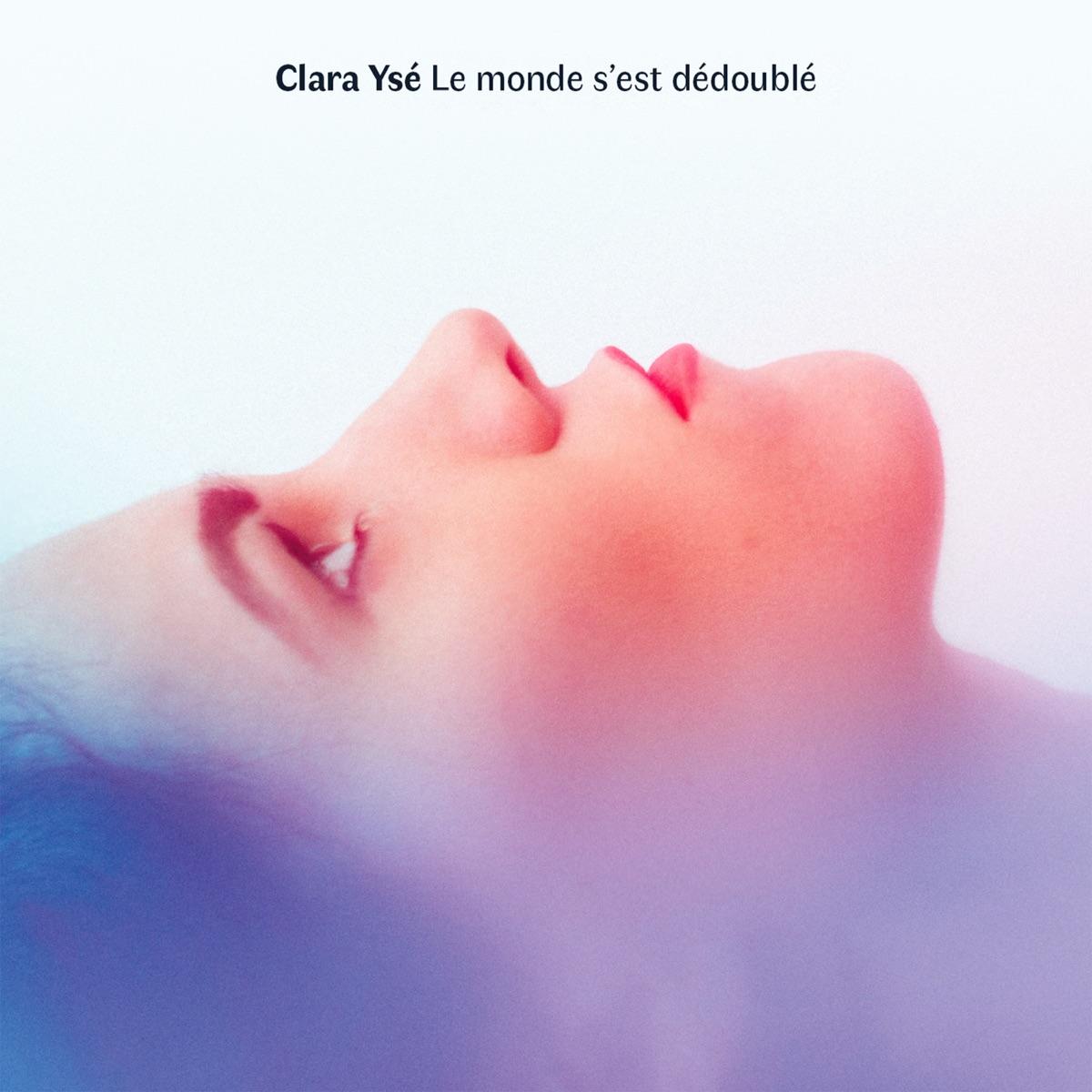 Chanson française-Playlist - Page 10 Clara-Yse-Le-monde-sest-dedouble